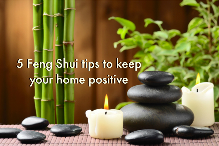 Feng Shui Tips To Keep Your Home Positive - Feng shui tips