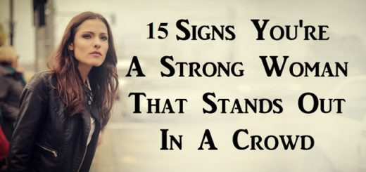15 Signs which identify you as a strong woman standing out in a crowd